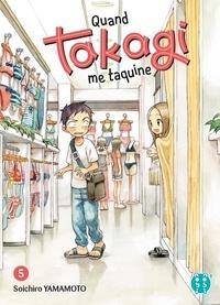 Soichiro Yamamoto - Quand Takagi me taquine Tome 5 : .