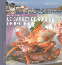 Soisick Boulch - Le carnet de cuisine de Belle-Ile-en-Mer.