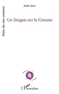 Téléchargement gratuit d'ebook ou de pdf Un Dragon sur la Cimaise 9782140138331 (French Edition) par Soisik Libert