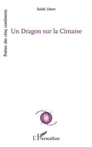 Télécharger des livres internet Un Dragon sur la Cimaise en francais