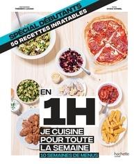 Soizic Chomel - En 1H je cuisine pour toute la semaine, 10 semaines de menus - Spécial étudiant, 50 recettes inratables.