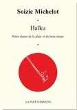 Soizic Michelot - Haïku - Petits chants de la pluie et du beau temps.