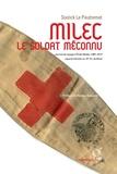 Soizick Le Pautremat et Nicolas Beaupré - Milec le soldat méconnu - Journal de voyage d'Emile Madec (1891-1917) caporal infirmier au 19e R.I. de Brest.