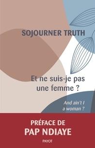 Sojourner Truth - Et ne suis-je pas une femme ?.