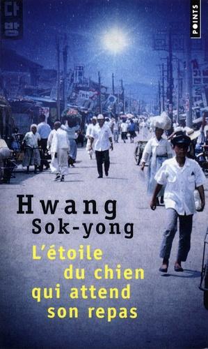 Sok-yong Hwang - L'étoile du chien qui attend son repas.