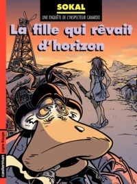 Sokal - Une enquête de l'inspecteur Canardo Tome 10 : La fille qui rêvait d'horizon.