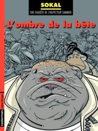Sokal - Une enquête de l'inspecteur Canardo Tome 16 : L'ombre de la bête.