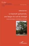 Sokhna Bao Diop - Le baynunk guñaamolo, une langue du sud du Sénégal - Analyse phonologique, morphologique et syntaxique.