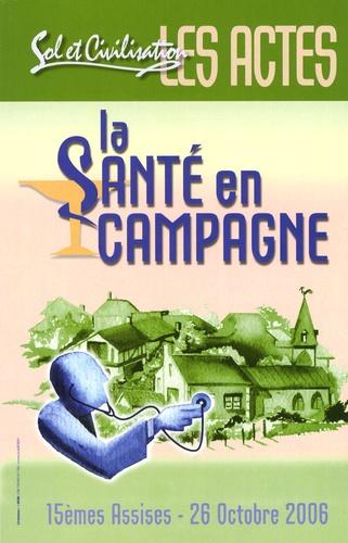 Sol et Civilisation - La santé en campagne - 15e Assises, 26 octobre 2006.