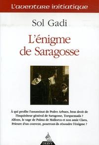 Sol Gadi - L'énigme de Saragosse.