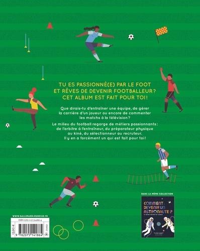 Comment devenir un footballeur?. Et autres métiers du football