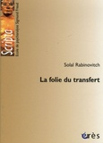 Solal Rabinovitch - La folie du transfert.