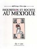 Solange Alberro - Inquisition et société au Mexique - 1571-1700.
