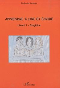 Solange Ameye et Roseline du Crest - Apprendre à lire et écrire - Livret 1 stagiaire.