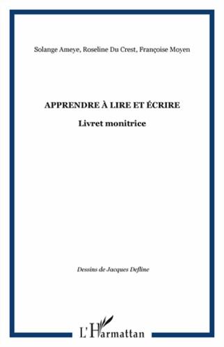 Solange Ameye et Roseline du Crest - Apprendre à lire et écrire - Livret monitrice.