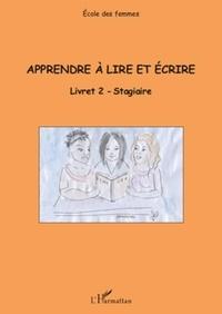 Solange Ameye et Roseline du Crest - Apprendre à lire et écrire - Livret 2 stagiaire.