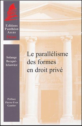 Solange Becqué-Ickowicz - Le parallélisme des formes en droit privé.