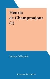 Solange Bellegarde - Henria de Champmajour (1).