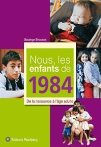 Nous, les enfants de 1984 - De la naissance à lâge adulte.pdf