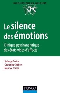 Solange Carton - Le silence des émotions - Clinique psychanalytique des états vides d'affects.