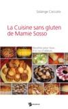 Solange Ceccato - La cuisine sans gluten de Mamie Sosso - Recettes pour tous, d'ici ou d'ailleurs....