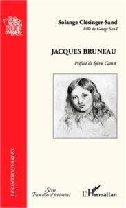 Solange Clésinger-Sand - Jacques Bruneau.