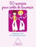 Solange Cokk-Darzens et Catherine Doyen - 50 Exercices pour sortir de l'anorexie.
