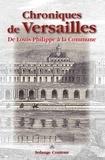 Solange Contour - Chroniques de Versailles - De Louis-Philippe à la Commune.