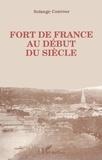 Solange Contour - Fort-de-France au début du siècle.