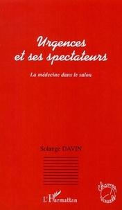 Solange Davin - Urgences et ses spectateurs - La médecine dans le salon.