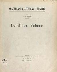 Solange de Ganay et G. Dieterlen - Le Binou Yébéné.