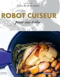 Solange Dubois - Robot cuiseur pour ma tribu.
