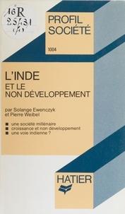 Solange Ewenczyk et Pierre Weibel - L'Inde et le non-développement.