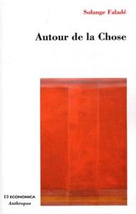 Solange Faladé - Autour de la Chose - Séminaire 1993-1994.