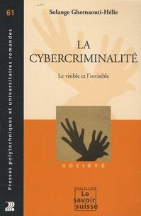 Solange Ghernaouti-Hélie - La cybercriminalité - Le visible et l'invisible.