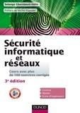 Solange Ghernaouti - Sécurité informatique et réseaux - 3e éd. - Cours avec plus de 100 exercices corrigés.