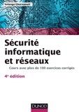 Solange Ghernaouti - Sécurité informatique et réseaux - 4e édition - Cours avec plus de 100 exercices corrigés.