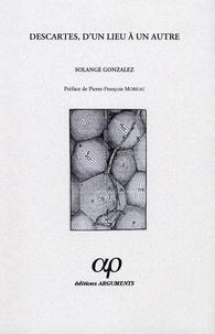 Solange Gonzalez - Descartes, d'un lieu à un autre.