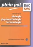 Solange Gosselet et Jeanne Tatossian - Exercices de biologie-physiopathologie-terminologie Bac SMS.