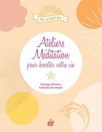 Solange Hémery et Nathalie De Meyer - Ateliers méditation pour booster votre vie.