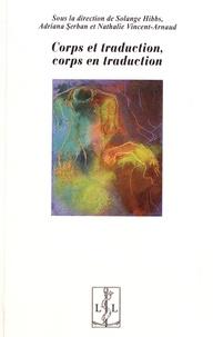Solange Hibbs et Adriana Serban - Corps et traduction, corps en traduction.