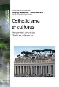 Solange Lefebvre et Céline Béraud - Catholicisme et cultures - Regards croisés Québec-France.