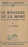 Solange Lemaitre et Jacques Bacot - Le mystère de la mort - Dans les religions d'Asie.