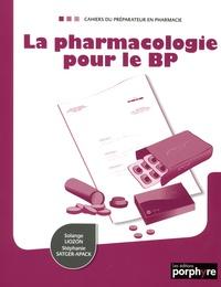 Solange Liozon et Stéphanie Satger-Apack - La pharmacologie pour le BP.