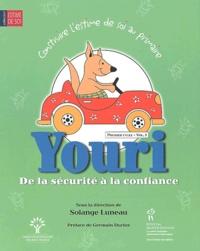 Solange Luneau - Construire l'estime de soi au primaire - Volume 1, Youri : de la sécurité à la confiance.