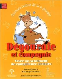 Solange Luneau - Dégourdie et compagnie, Vivre un sentiment de compétence scolaire, - Deuxième cycle volume 2.