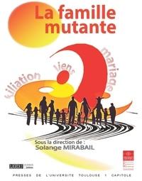 Solange Mirabail - La famille mutante - Actes du colloque du 27 mars 2015.