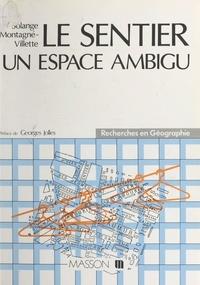 Solange Montagné-Villette - Le Sentier, un espace ambigu.