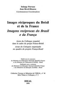 Solange Parvaux et Jean Revel-Mouroz - Images réciproques du Brésil et de la France - Actes du colloque organisé dans le cadre du Projet France-Brésil.