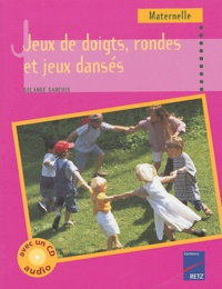 Solange Sanchis - Jeux de doigts, rondes et jeux dansés - Maternelle. 1 CD audio